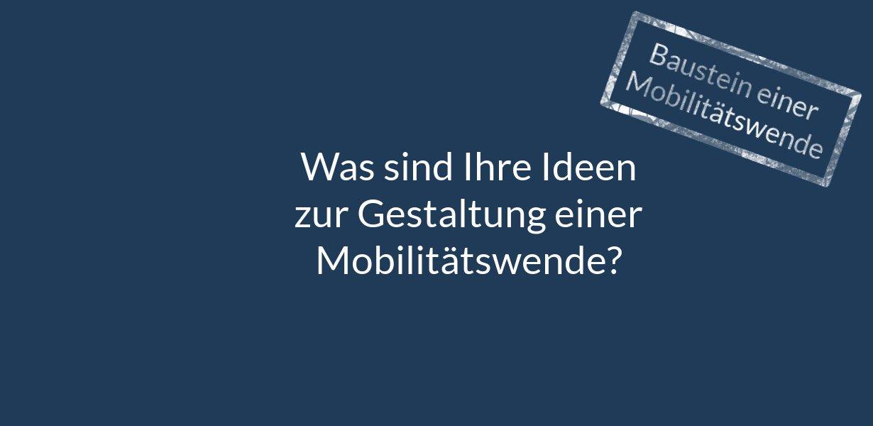 Bausteine einer Mobilitätswende Ideensammlung