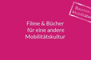 Mobilitätswende Mobilitätskultur Filme Bücher