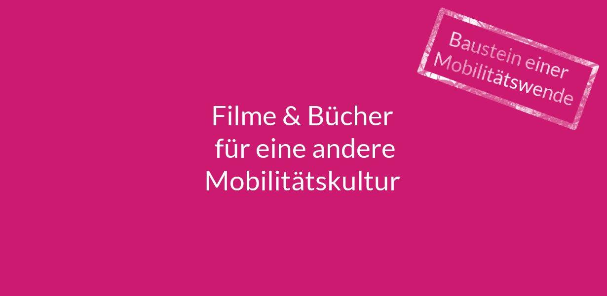Filme & Bücher für eine andere Mobilitätskultur